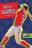 Pro Sports Biographies: Bryce Harper