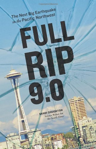 Full Rip 9.0: The Next Big Earthquake in the Pacific Northwest