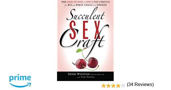 Succulent sexcraft your hands on guide to erotic play and succulent sexcraft your hands on guide to erotic play and practice sheri winston carl frankel 9780989813808 amazon books fandeluxe Images