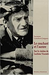 Le Couchant Et L'aurore: Sur Le Cinema De Luchino Visconti (L'autre Visible) (French Edition)