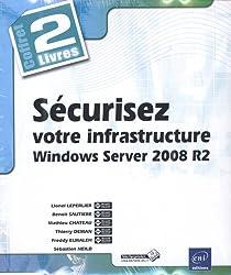 Sécurisez votre infrastructure Windows Server 2008 R2 : 2 volumes