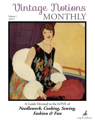 (Vintage Notions Monthly - Issue 2: A Guide Devoted to the Love of Needlework, Cooking, Sewing, Fasion & Fun (Volume 2))