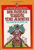 bob fulton's terrific time machine