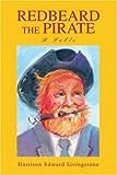 Redbeard the Pirate, Harrison Livingstone, 0595371558