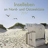 Inselleben 2017 - A&I Landschaftskalender, Ostsee, Nordsee, Urlaub - 30 x 30 cm