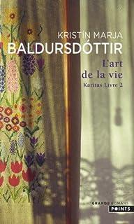 Karitas : [2] : l' art de la vie : roman, Kristín Marja Baldursdóttir