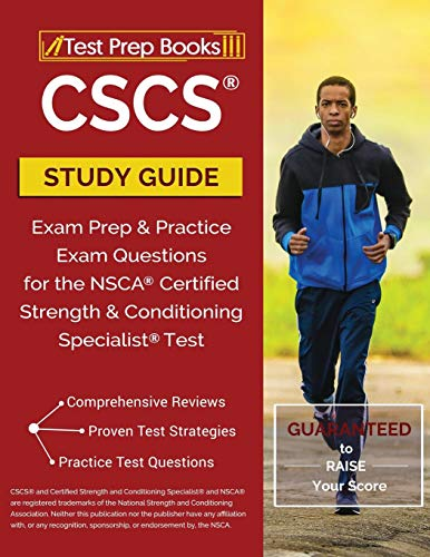 Pdf Test Preparation CSCS Study Guide: Exam Prep & Practice Exam Questions for the NSCA Certified Strength & Conditioning Specialist Test: Test Prep Books