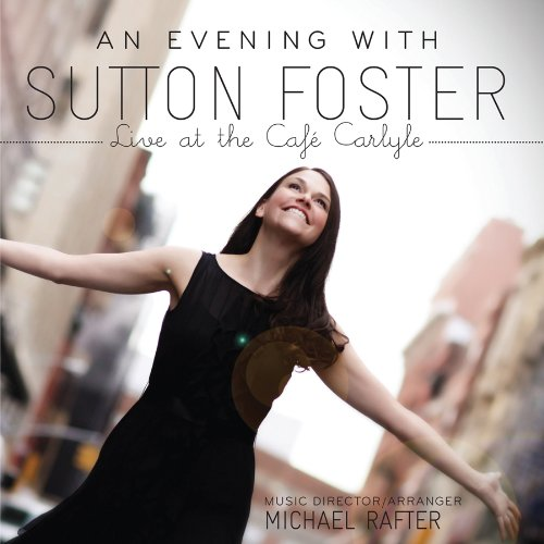 An Evening with Sutton Foster - Live at the Café Carlyle by Razor & Tie