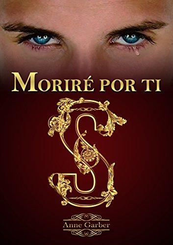 Moriré por ti (Descubriendo a Seytton nº 3) (Spanish Edition)