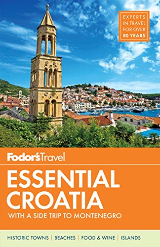 Fodor's Essential Croatia: with a Side Trip to Montenegro (Travel Guide)