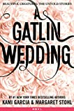 A Gatlin Wedding (Beautiful Creatures: The Untold Stories Book 4)