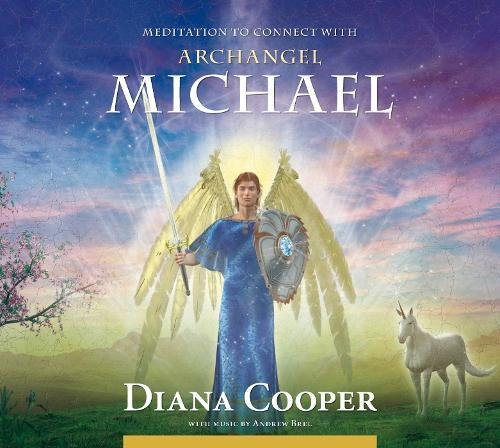 Meditation to Connect with Archangel Michael (Angel & Archangel Meditations) by Diana Cooper