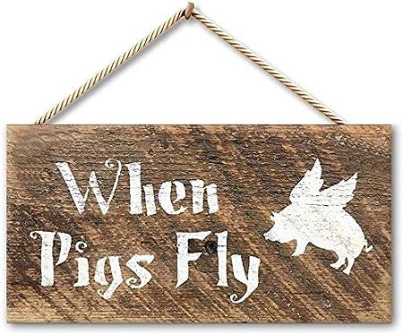 Tarfy When Pigs Fly - Placa de Madera para Colgar en la Pared, Decorativa, para casa, Bar, café, té, Barbacoa: Amazon.es: Hogar
