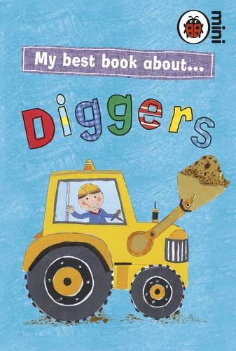 Ladybird Minis My Best Book About Diggers and (Dump Car Type)