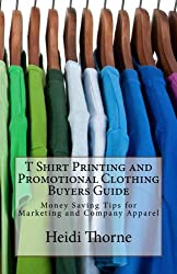 T Shirt Printing and Promotional Clothing Buyers Guide