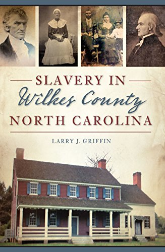 Download for free Slavery in Wilkes County, North Carolina