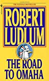 The Road to Omaha, Robert Ludlum, 0553560441