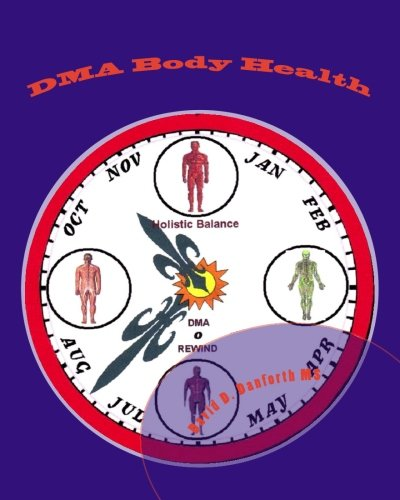 DMA Body Health: Designed Mechanics of the Anatomy (Volume 1) PDF