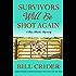 Survivors Will Be Shot Again: A Dan Rhodes Mystery (Sheriff Dan Rhodes Mysteries)