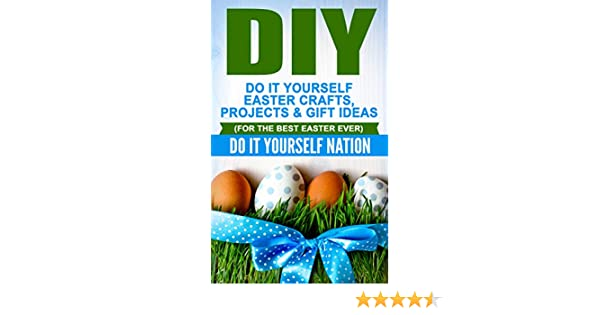 Amazon diy do it yourself easter crafts projects gift amazon diy do it yourself easter crafts projects gift ideas for the best easter ever holiday gift ideas holiday gifts diy gifts easter solutioingenieria Choice Image