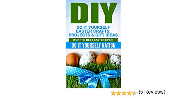 Amazon diy do it yourself easter crafts projects gift amazon diy do it yourself easter crafts projects gift ideas for the best easter ever holiday gift ideas holiday gifts diy gifts easter solutioingenieria Gallery