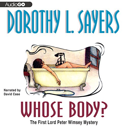 Whose Body?: The Lord Peter Wimsey Mysteries, Book 1