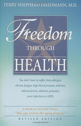 51%2BajDAF3TL - Freedom Through Health: You don't have to suffer from allergies, chronic fatigue, high blood pressure, arthritis, atherosclerosis, diabetes, parasites, yeast infection or AIDS