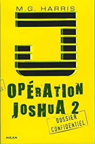 Opération Joshua, Tome 2 : La légende d'Ek Naab par M. G. Harris