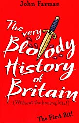 The Very Bloody History of Britain. The First Bit