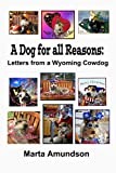 img - for A Dog for all Reasons: Letters from a Wyoming cowdog book / textbook / text book