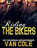 Riding The Bikers: Gay Paranormal Menage Romance