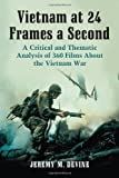 img - for Vietnam at 24 Frames a Second: A Critical and Thematic Analysis of 360 Films About the Vietnam War book / textbook / text book