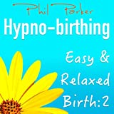 Hypnobirthing 2 - For Relaxation and Pain Relief: Use Whilst Giving Birth