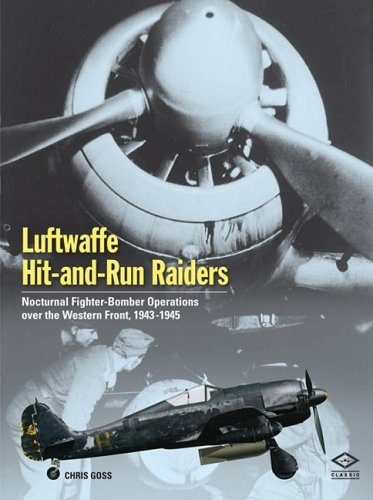 Luftwaffe Hit-and-Run Raiders: Nocturnal Fighter-Bomber Operations Over the Western Front, 1943-1945 ()