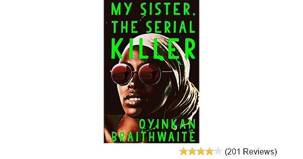 My Sister, the Serial Killer: Oyinkan Braithwaite (author