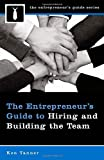 img - for The Entrepreneur's Guide to Hiring and Building the Team (Entrepreneur's Guides (Praeger)) book / textbook / text book