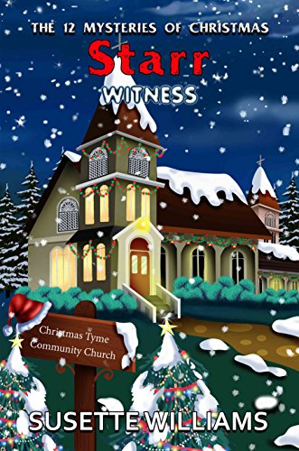 Starr Witness (THE 12 MYSTERIES OF CHRISTMAS Book 7) by [Williams, Susette]