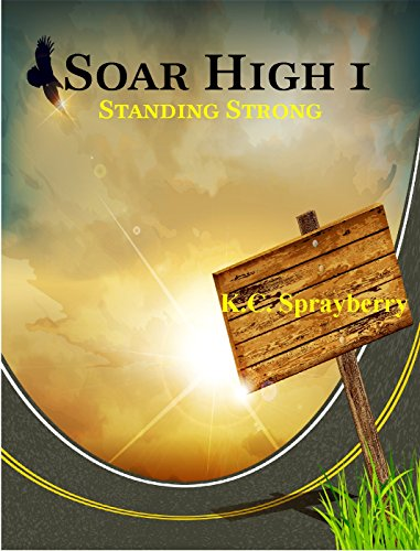 Soar High 1: Standing Strong by [Sprayberry, K.C.]