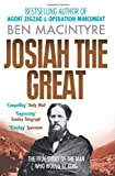 Josiah the Great: The True Story of the Man Who Would Be King by Macintyre, Ben (2011) Paperback