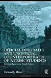 Official Portraits and Unofficial Counterportraits of at Risk Students, Richard J. Meyer, 0415871247