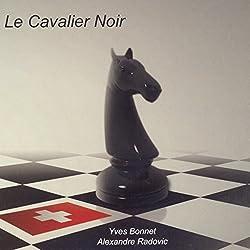 Le Cavalier Noir (Le Gambit Suisse 1)