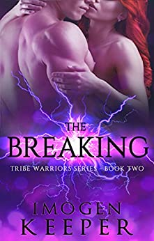 The Breaking: Book 2 in the Tribe Warrior Series by [Keeper, Imogen]