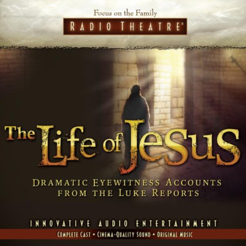 The Life of Jesus (Audio Drama)