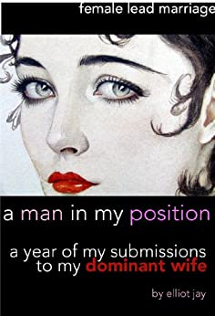 A Man In My Position (The Well Tempered Husband Book 1) by [Jay, Elliot]