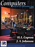 Computers : Tools for an Information Age, Capron, Harriett and Johnson, Jim A., 0130919543