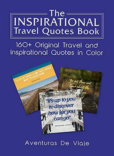Poster Original Colour - The Inspirational Travel Quotes Book: 160+ Original Travel and Inspirational Quotes in Color