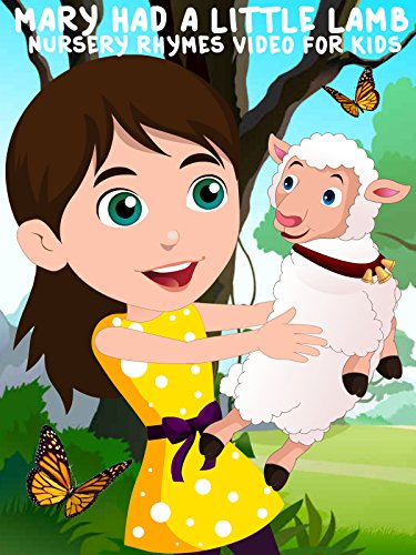 Mary Had A Little Lamb - Nursery Rhymes Video For Kids
