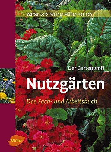 Nutzgärten: Das Fach- und Arbeitsbuch (Der Gartenprofi)