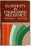 Elasticity in Engineering Mechanics, Boresi, Arthur P. and Chong, K. P., 0444011773