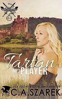 The Tartan MP3 Player (Highland Secrets Trilogy Book 1) by [Szarek, C.A.]
